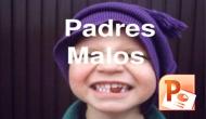 Padres Malos.