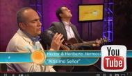 AA – Hector y Heriberto Hermosillo «AltísimoSeñor»