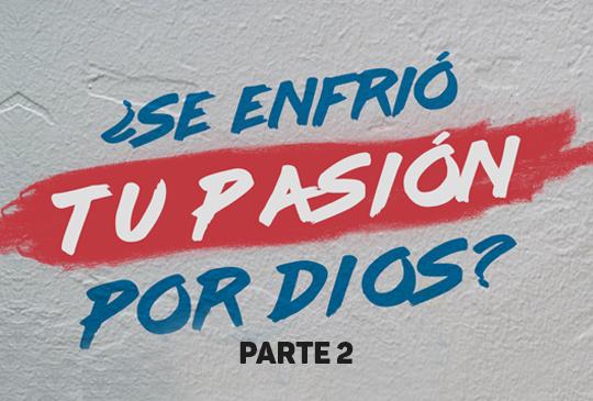 016_se enfrio tu pasion por dios PARTE 2